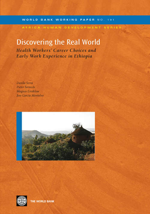 Discovering the Real World: Health Workers' Career Choices and Early Work Experience in Ethiopia