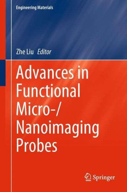 Advances in Functional Micro-/Nanoimaging Probes (Engineering Materials)