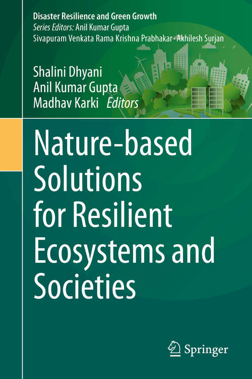 Nature-based Solutions for Resilient Ecosystems and Societies (Disaster Resilience and Green Growth)