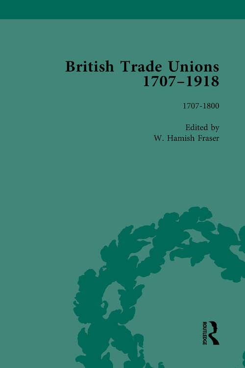 British Trade Unions, 1707–1918, Part I, Volume 1: 1707-1800