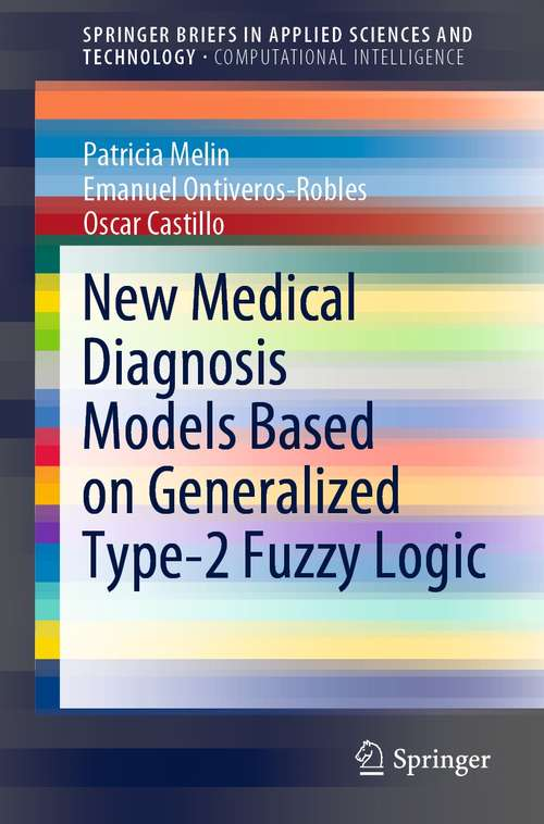 New Medical Diagnosis Models Based on Generalized Type-2 Fuzzy Logic (SpringerBriefs in Applied Sciences and Technology)