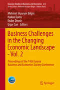 Business Challenges in the Changing Economic Landscape - Vol. 1: Proceedings of the 14th Eurasia Business and Economics Society Conference (Eurasian Studies in Business and Economics #2/2)