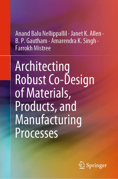 Architecting Robust Co-Design of Materials, Products, and Manufacturing Processes