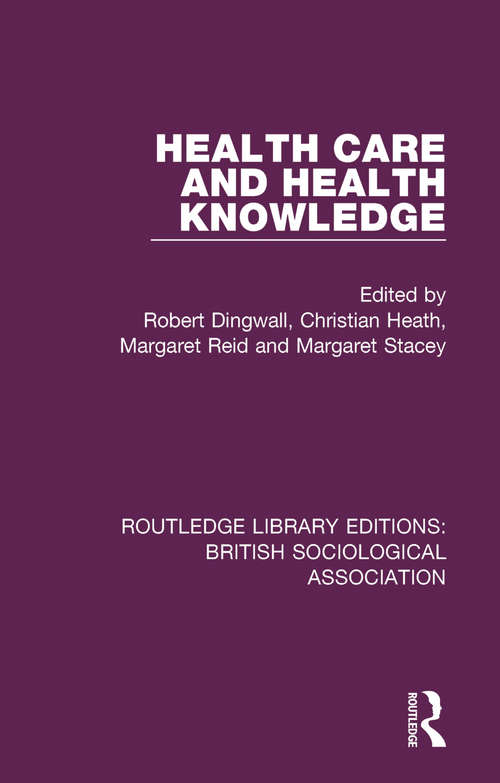 Health Care and Health Knowledge (Routledge Library Editions: British Sociological Association #10)