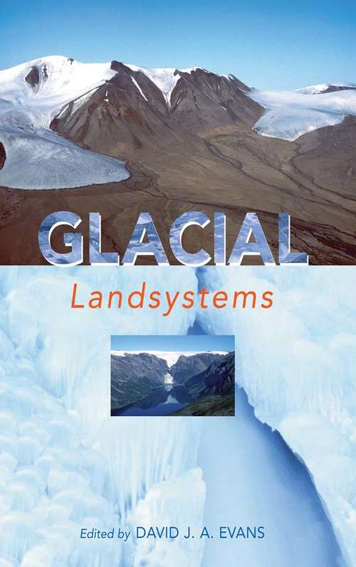 GLACIAL LANDSYSTEMS (A\hodder Arnold Publication)