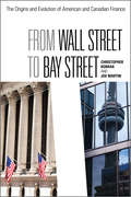 From Wall Street to Bay Street: The Origins and Evolution of American and Canadian Finance