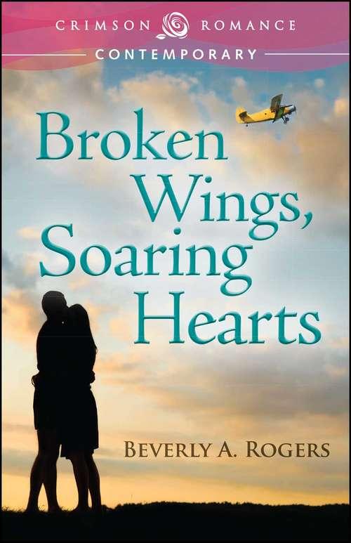 Broken Wings, Soaring Hearts