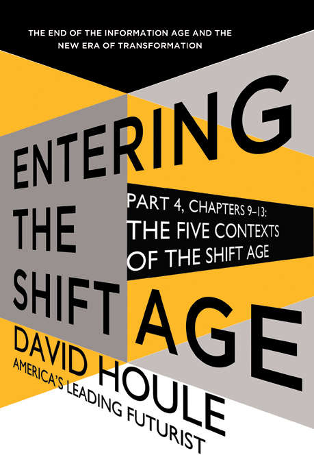 The Five Contexts of the Shift Age (Entering the Shift Age, eBook #3)