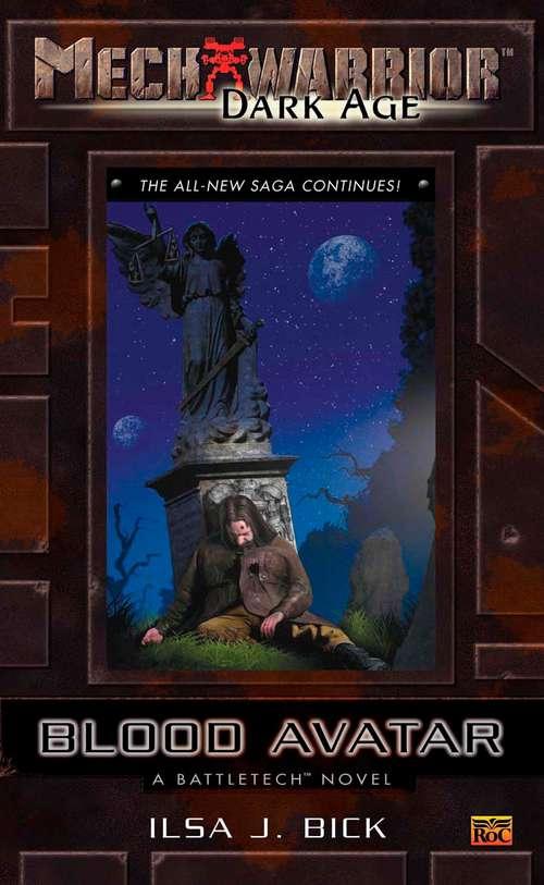 Mechwarrior: Blood Avatar (Dark Age #19) (Battletech Novel)