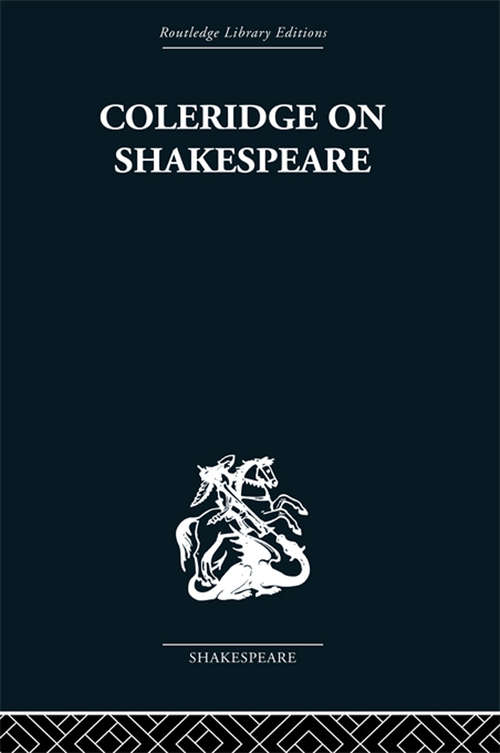 Coleridge on Shakespeare: The text of the lectures of 1811-12 (Monographs)