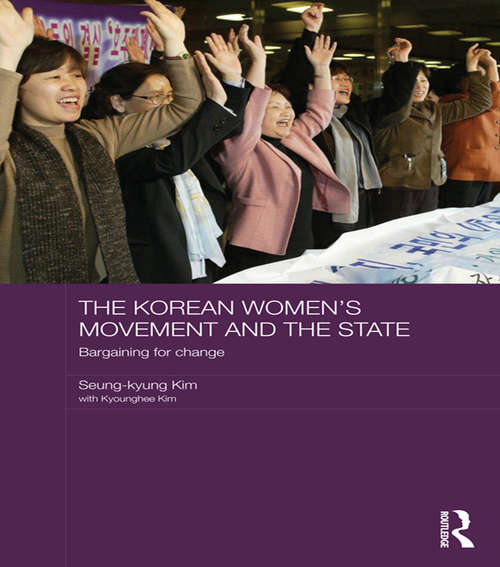 The Korean Women's Movement and the State: Bargaining for Change (ASAA Women in Asia Series)