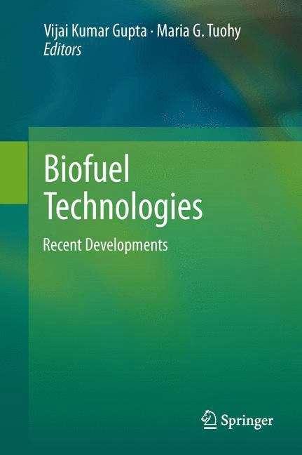 Biofuel Technologies: Recent Developments (Biofuel and Biorefinery Technologies #3)