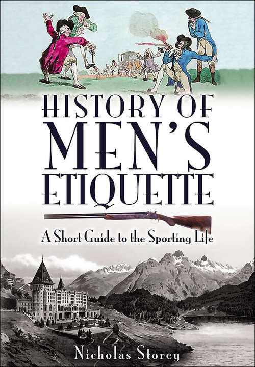 History of Men's Etiquette: A Short Guide to the Sporting Life