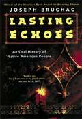 Lasting Echoes: An Oral History of Native American People by Joseph Bruchac