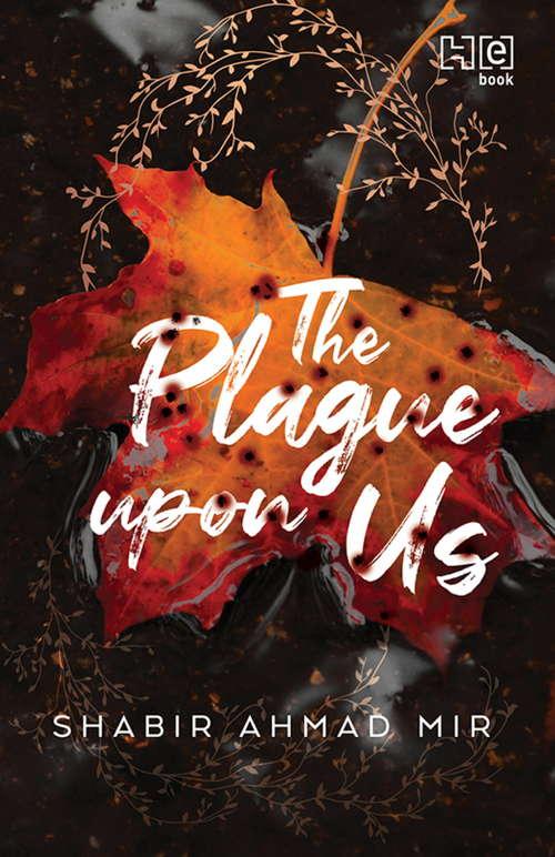 The Plague Upon Us