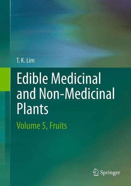 Edible Medicinal And Non-Medicinal Plants: Volume 5, Fruits
