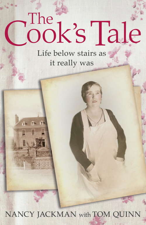 The Cook's Tale: Life Below Stairs as it Really Was