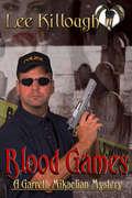 Blood Games: A Garreth Mikaelian Mystery (A Garreth Mikaelian Mystery #3)