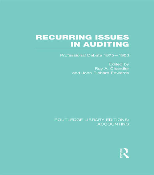 Recurring Issues in Auditing: Professional Debate 1875-1900 (Routledge Library Editions: Accounting)