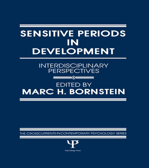 Sensitive Periods in Development: interdisciplinary Perspectives (Crosscurrents in Contemporary Psychology Series)