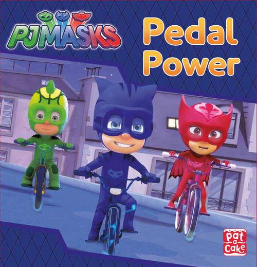 Pedal Power: A PJ Masks story book (PJ Masks #2)
