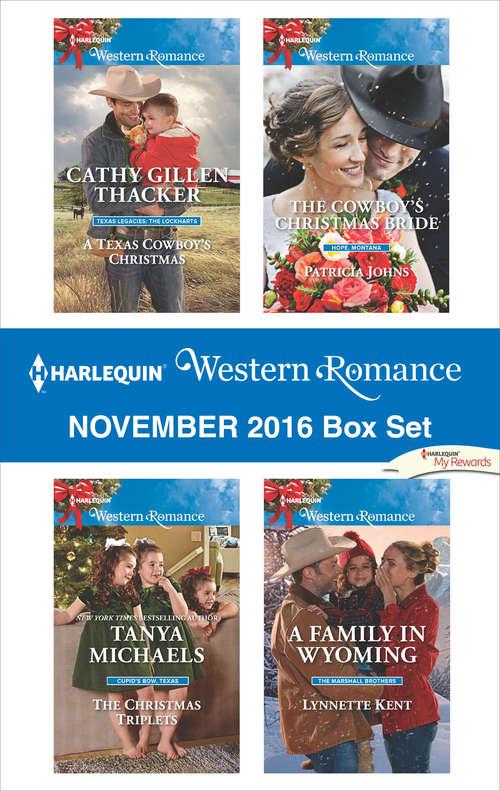 Harlequin Western Romance November 2016 Box Set: A Texas Cowboy's Christmas\The Christmas Triplets\The Cowboy's Christmas Bride\A Family in Wyoming