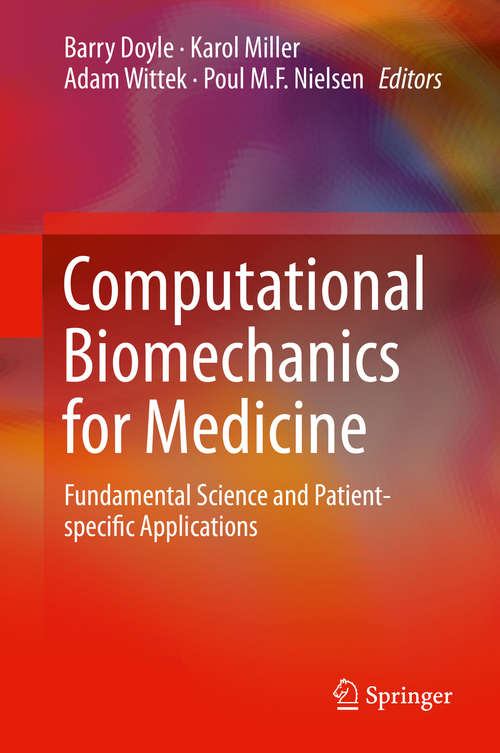 Computational Biomechanics for Medicine: Fundamental Science and Patient-specific Applications