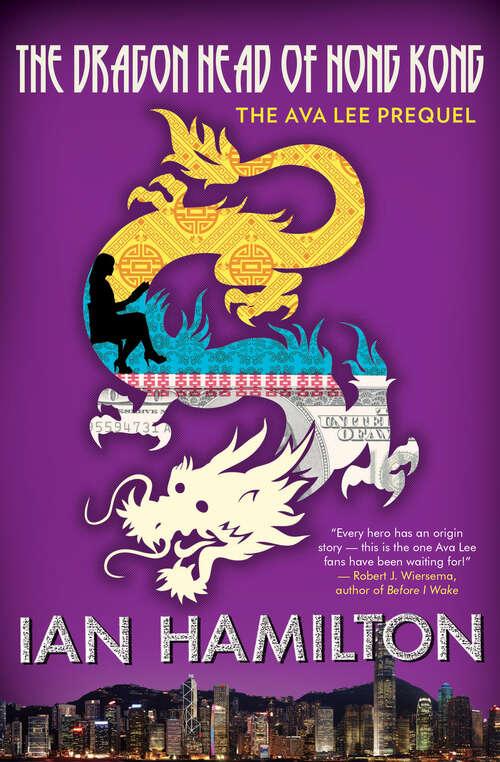 The Dragon Head of Hong Kong: The Ava Lee Prequel (An Ava Lee Novel #7)