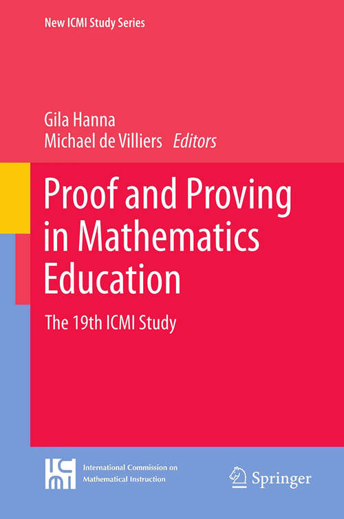 Proof and Proving in Mathematics Education: The 19th ICMI Study (New ICMI Study Series #15)