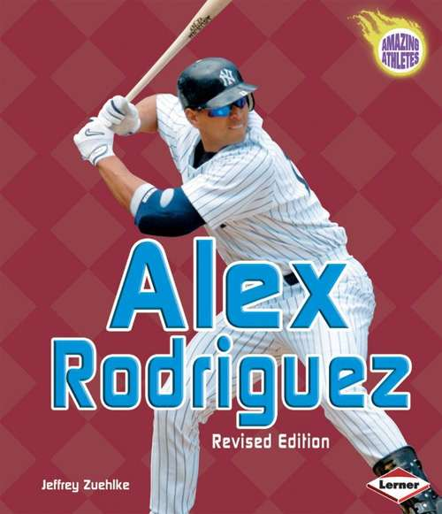 Alex Rodriguez (Revised Edition)