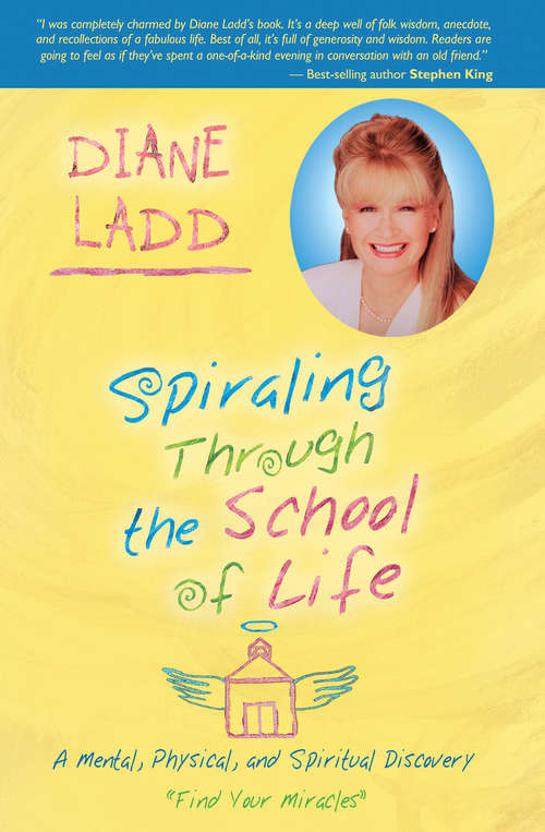 Spiraling Through the School of Life: A Mental, Physical, And Spiritual Discovery - Find Your Miracles