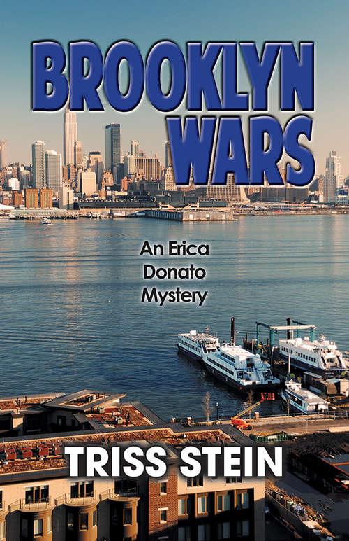 Brooklyn Wars: An Erica Donato Mystery (Erica Donato Mysteries #4)