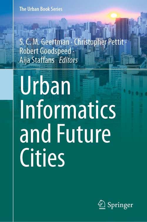 Urban Informatics and Future Cities (The Urban Book Series)