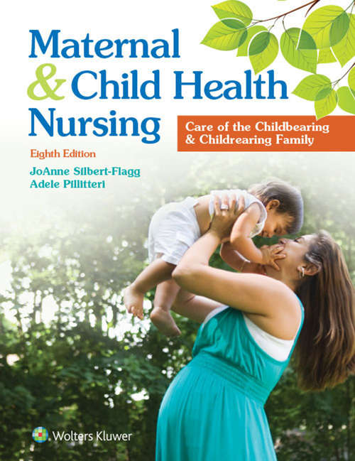 Maternal and Child Health Nursing: Care of the Childbearing and Childrearing Family (Point (lippincott Williams And Wilkins) Ser.)