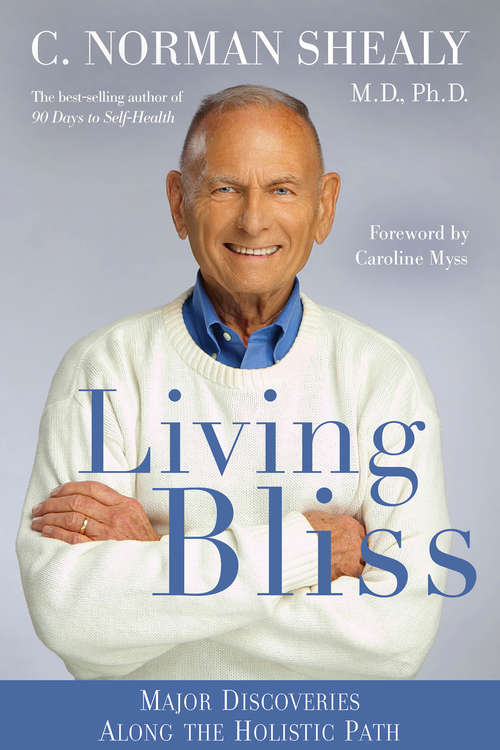 Living Bliss: Major Discoveries Along The Holistic Path