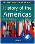 History of the Americas Course Companion: IB Diploma Programme