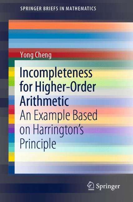 Incompleteness for Higher-Order Arithmetic: An Example Based on Harrington's Principle (SpringerBriefs in Mathematics)