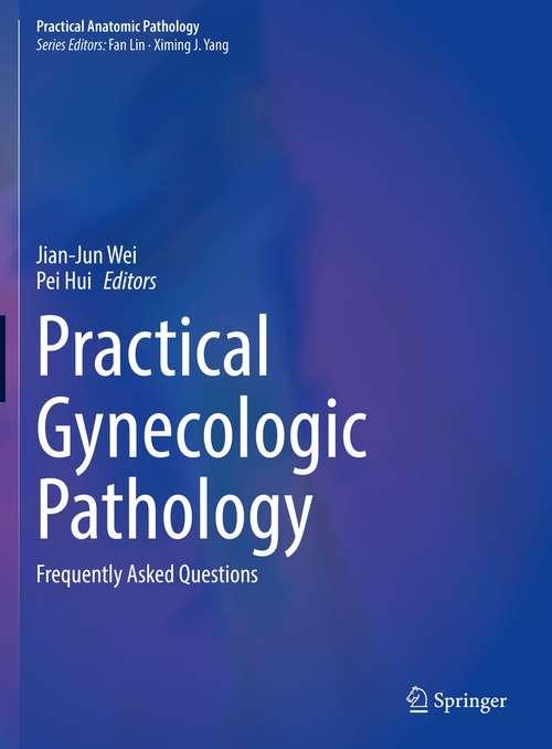 Practical Gynecologic Pathology: Frequently Asked Questions (Practical Anatomic Pathology)