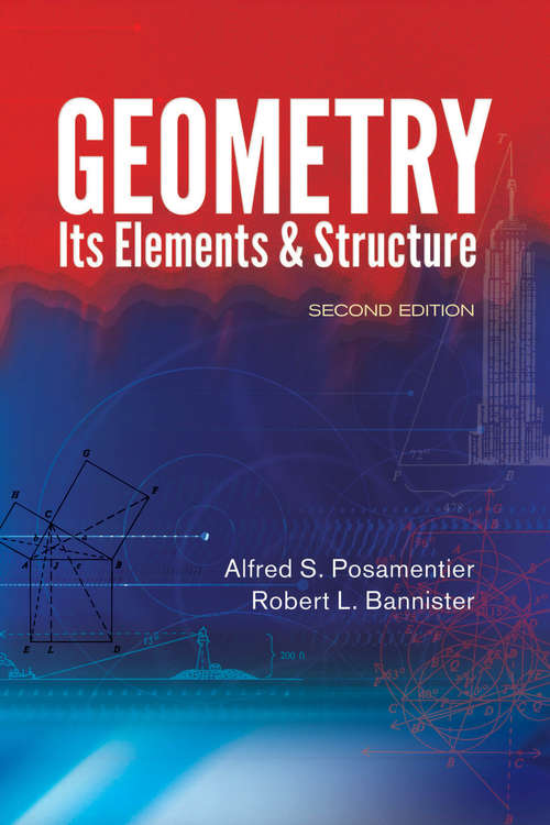 Geometry, Its Elements and Structure: Second Edition