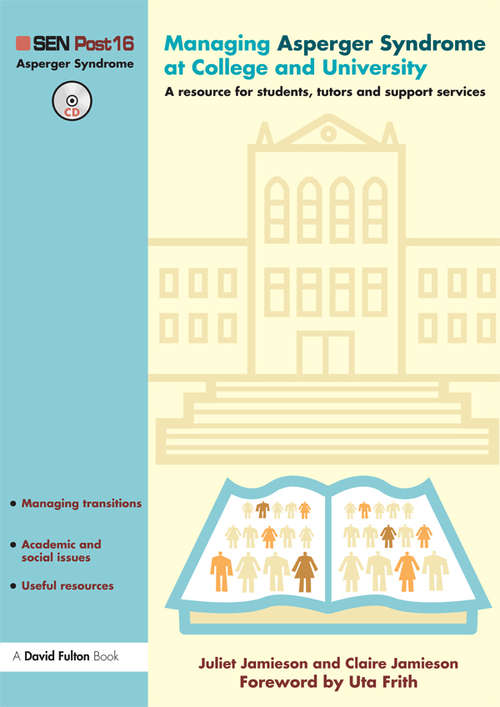 Managing Asperger Syndrome at College and University: A Resource for Students, Tutors and Support Services
