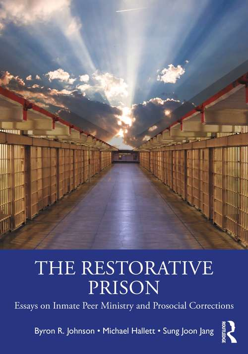 The Restorative Prison: Essays on Inmate Peer Ministry and Prosocial Corrections