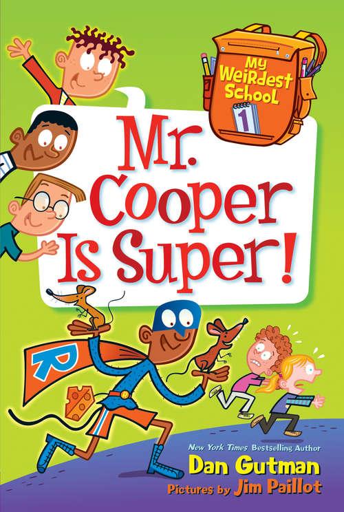 Mr. Cooper Is Super! (My Weirdest School #1)