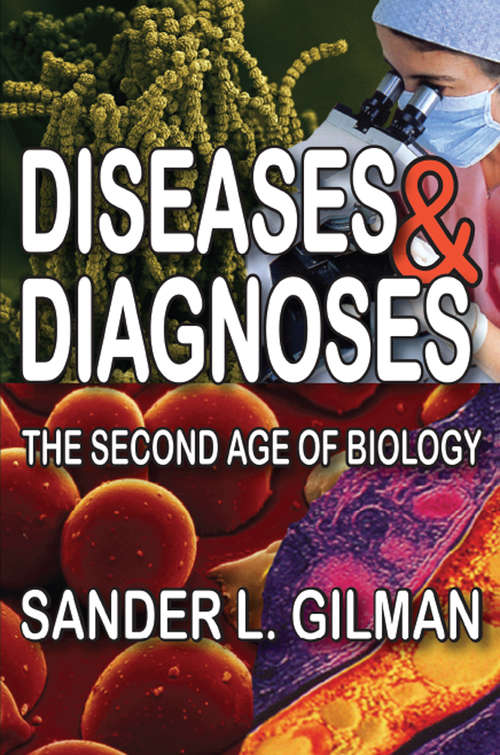 Diseases and Diagnoses: The Second Age of Biology