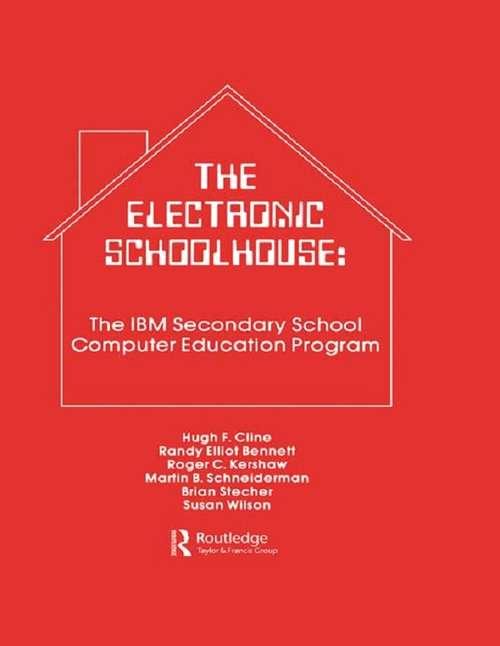 The Electronic Schoolhouse: The Ibm Secondary School Computer Education Program