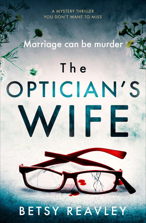 The Optician's Wife: A Mystery Thriller You Don't Want to Miss