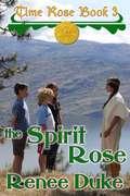 The Spirit Rose: Time Rose (The Time Rose #3)