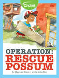 Operation: Rescue Possum