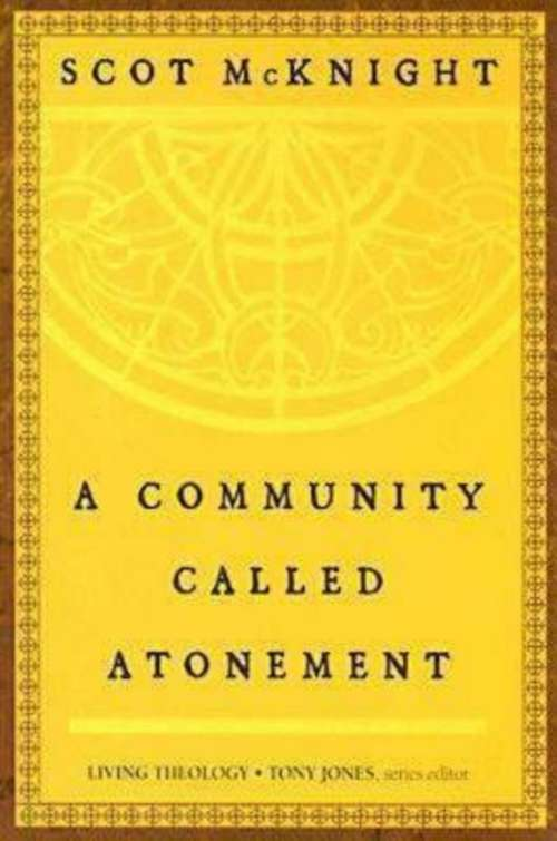 A Community Called Atonement: Living Theology (Living Theology)