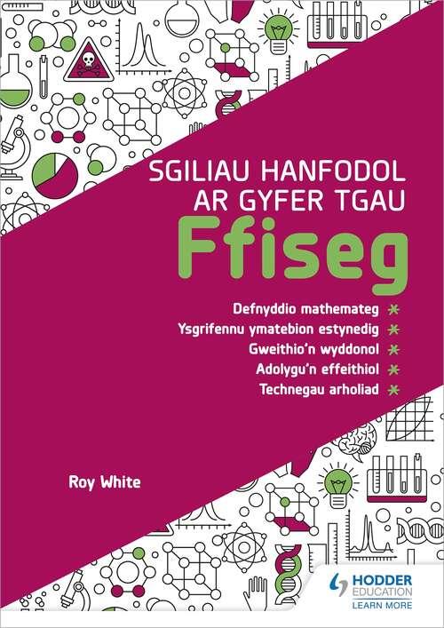 Sgiliau Hanfodol ar gyfer TGAU Ffiseg (Essential Skills for GCSE Physics: Welsh-language edition)