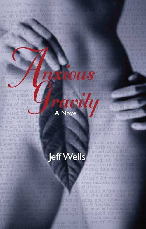 Anxious Gravity: A Novel